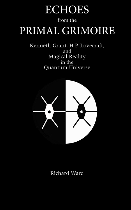 Echoes from the Primal Grimoire by Richard Ward