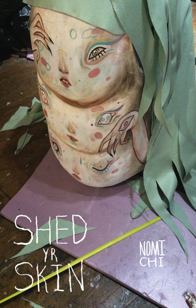 Shed Yr Skin by Nomi Chi